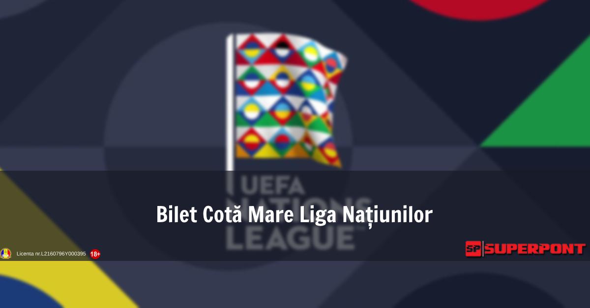 Bilet Liga Natiunilor - 15 noiembrie 2018 - Cota 57.0!