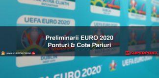 Ponturi Pariuri si Cote Preliminarii EURO 2020